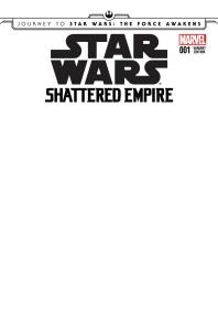 Journey to Star Wars - The Force Awakens - Shattered Empire 001-000e (Blank Cover variant)